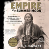 EMPIRE OF THE SUMMER MOON Audiobook Excerpt