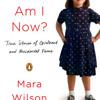 Where Am I Now? by Mara Wilson, read by Mara Wilson