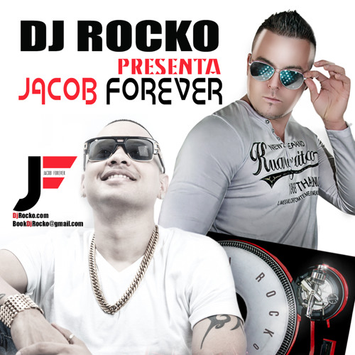 DJ ROCKO PRESENTA JACOB FOREVER MIXXX