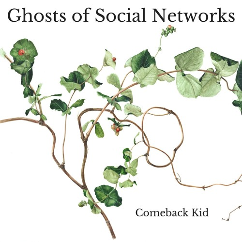 Ghosts of Social Networks - Comeback Kid