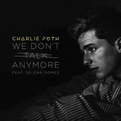 We don't talk any more - Charlie Puth ft. Selena Gomez (Remix)_NeikyFly(KLBN)