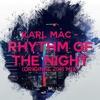 CORONA - Rhythm Of The Night 2016 (Karl mac remix)