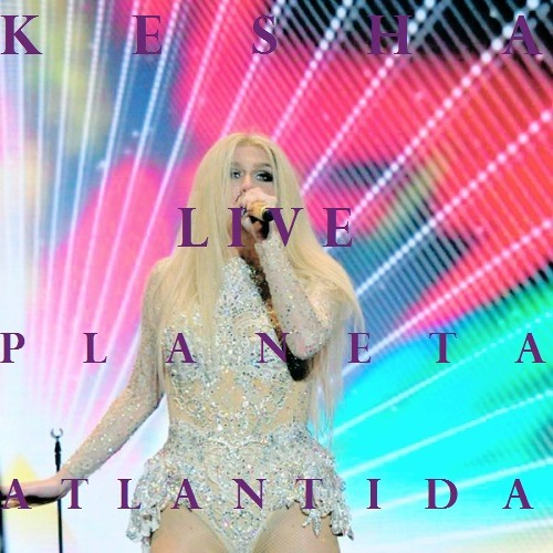 Kesha - Animal Live Atlantida