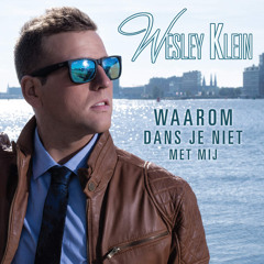 Wesley Klein - Waarom Dans Je Niet Met Mij [MR.SHAKE Private Edit]