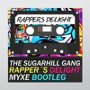 The Sugarhill Gang - Rapper`s Delight (Myxe Bootleg)