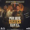 Bryant Myers Ft. Farruko Y Kevin Roldan - Porque Sigues Con El Remix