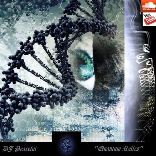 "DJ Peaceful- ""Quantum Relics"""