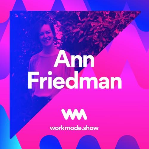 Episode 2 : Ann Friedman
