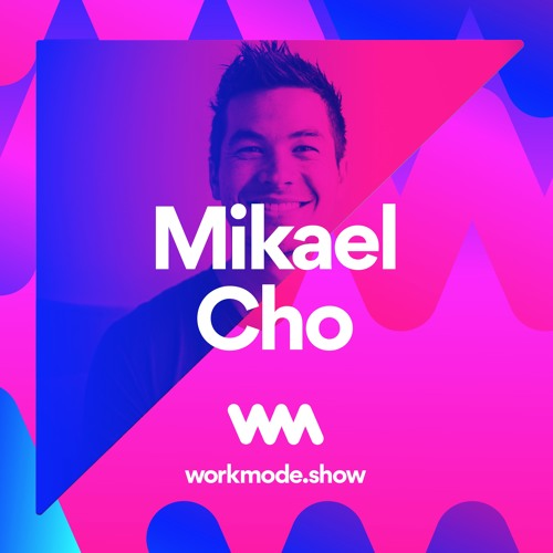Episode 5 : Mikael Cho