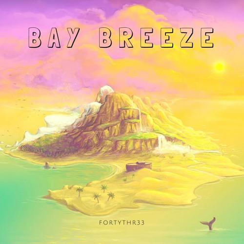 FortyThr33 - Bay Breeze  {Free Download}
