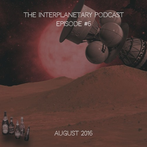 #6 - Poxima B and Interstellar Travel - Booze in space