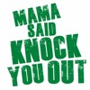 MAMA SAID KNOCK YOU OUT! (Hard Techno Bootleg) {FREE DOWNLOAD}