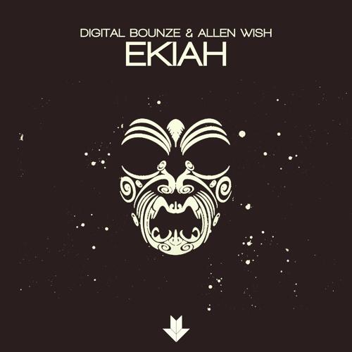 Digital Bounze & Allen Wish - EKIAH (Original Mix)