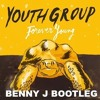 Youth Group - Forever Young (Benny J Bootleg) [Free Download]