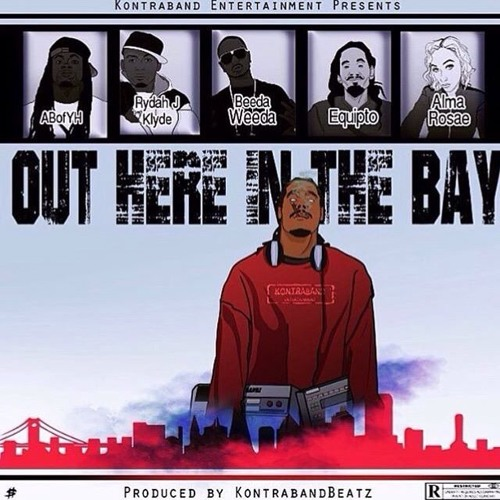 @ABofYH x Beeda Weeda x Rydah J. Klyde x @Equipto x Alma Rosae - Out Here In The Bay