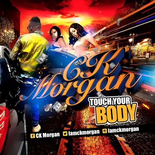 CK Morgan - Touch Your Body