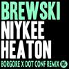 Brewski - Niykee Heaton (Borgore X Dot Conf Remix)