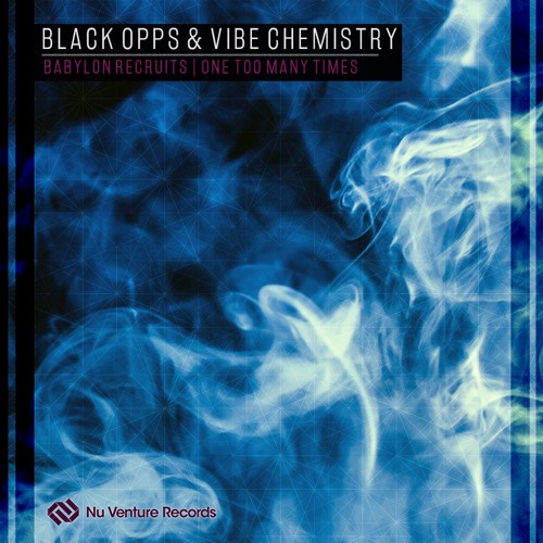 Black Opps - Babylon Recruits // Vibe Chemistry - One Too Many Times [NVR031: OUT NOW!]
