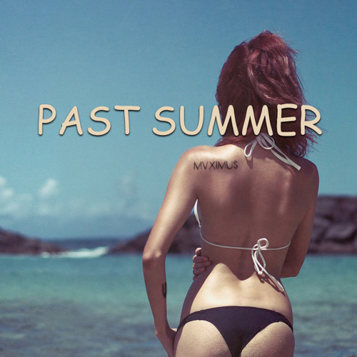 MVXIMUS - Past Summer