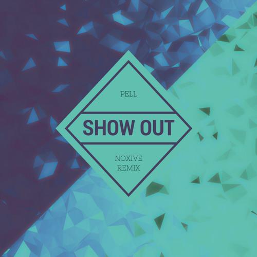 Pell - Show Out (Noxive Remix)