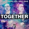 Ajun Perwira Ft. Dirly Dave - Together (Original Mix).mp3