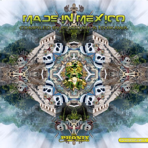 V/A - Made In Mexico compiled by Ishikawa and Psykoatl