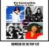 Ms Jean Carne & Shirley Jones Feat. Whodini-Friends, Whatever it Takes Finally Remix-DJ Top Cat