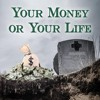 Your Money Or Your Life | David Green | 8–28–16