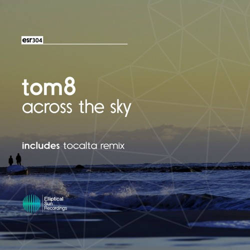 Tom8 - Across The Sky
