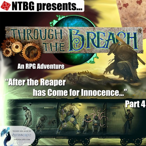 Through the Breach #03 Part 4: After the Reaper has Come for Innocence