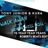 Kura vs Yeah Yeah Yeahs - Walk Away vs Heads Will Roll (Roberts Beats Edit) *FREE DOWNLOAD*