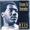 [I've Got Dreams] To Remember- Otis Redding Cover