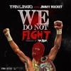 YRN Lingo ft. Jimmy Rocket - We Do Not Fight (Prod. By Rob Taylor)