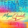 Teenage Girls Love Love Songs Megan Elizabeth Official Music Video