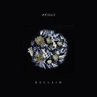 Ayelle - Reclaim