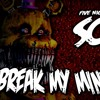 FIVE NIGHTS AT FREDDYS 4 SONG (BREAK MY MIND) LYRIC VIDEO - DAGames