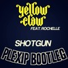 Yellow Claw - Shotgun (PLEXIP Bootleg) *CLICK ON