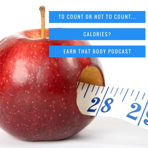 #22 To Count or Not To Count Calories?