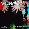 Bounce - ft. Mrs Rhymes. Lost Angel Of Havik & Cyba. (Prod. By Danny E.B.)