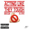 Acting Like They Tough (Feat. Lil Cray)