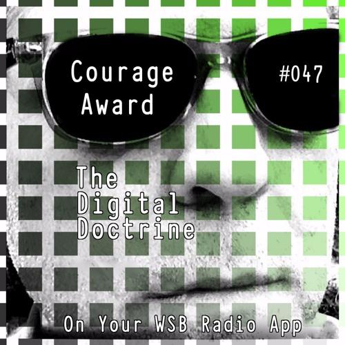 The Digital Doctrine #047 - Courage Award
