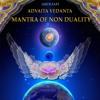 ADVAITA VEDANTA MANTRA OF NON-DUALITY 432Hz short clip