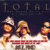 Total -  What About Us (f/ Missy Elliott & Timbaland, 1998)