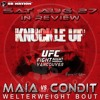 Knuckle Up #300 - UFC On Fox 21: Maia V. Condit - How Best To Avoid The Mists Of Confusion