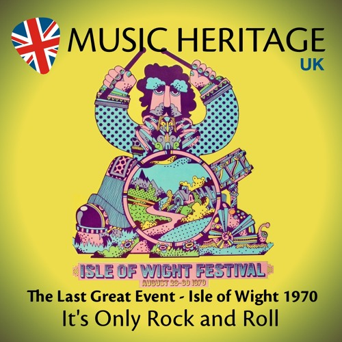 It's Only Rock and Roll - The Last Great Event: Isle of Wight 1970