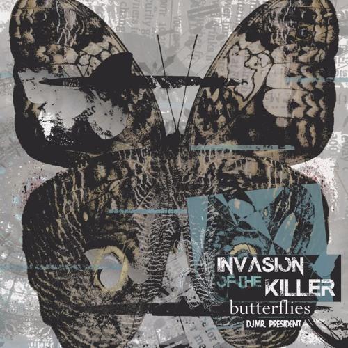 INVASION OF THE KILLER BUTTERFLIES - BY DJ MR. PRESIDENT