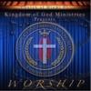 Kingdom Of GOD Ministries - WORSHIP