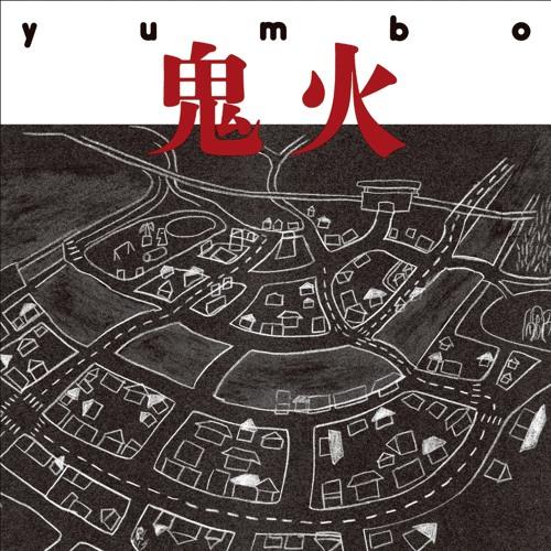 yumbo / 鬼火 (Onibi)