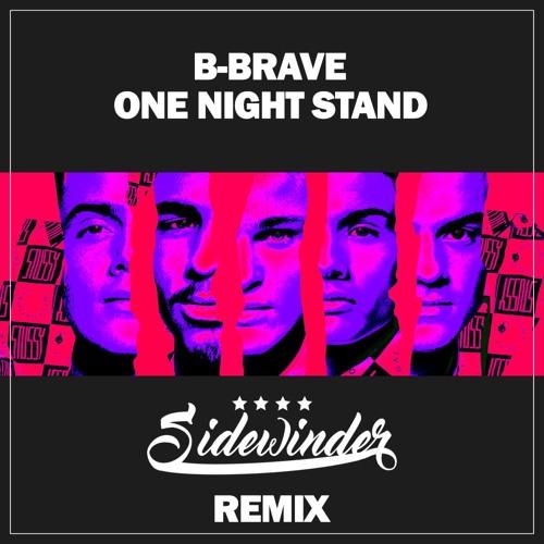 B-Brave ft. Sevn Alias - One Night Stand (Sidewinder Remix)