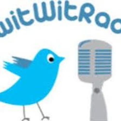 Twit Wit Radio August 28 2016
